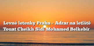 Levné letenky Praha – Adrar na letiště Touat Cheikh Sidi Mohamed Belkebir