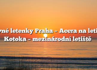 Levné letenky Praha – Accra na letiště Kotoka – mezinárodní letiště