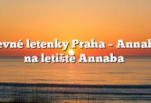 Levné letenky Praha – Annaba na letiště Annaba