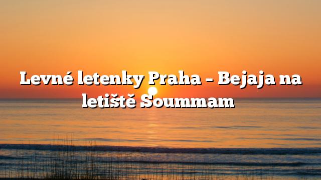 Levné letenky Praha – Bejaja na letiště Soummam