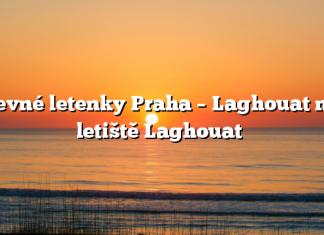 Levné letenky Praha – Laghouat na letiště Laghouat