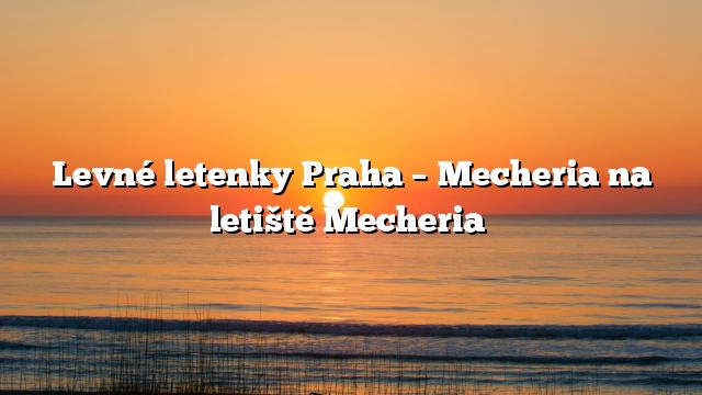 Levné letenky Praha – Mecheria na letiště Mecheria