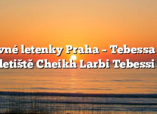 Levné letenky Praha – Tebessa na letiště Cheikh Larbi Tebessi